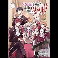 I Swear I Won't Bother You Again! (Light Novel) Vol. 1 (English Edition)