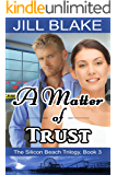 A Matter of Trust (The Silicon Beach Trilogy Book 3)
