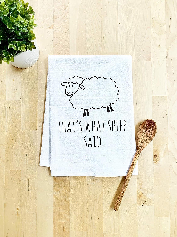 Funny Dish Towel, That's What Sheep Said, Flour Sack Kitchen Towel, Sweet Housewarming Gift, Farmhouse Kitchen Decor, White