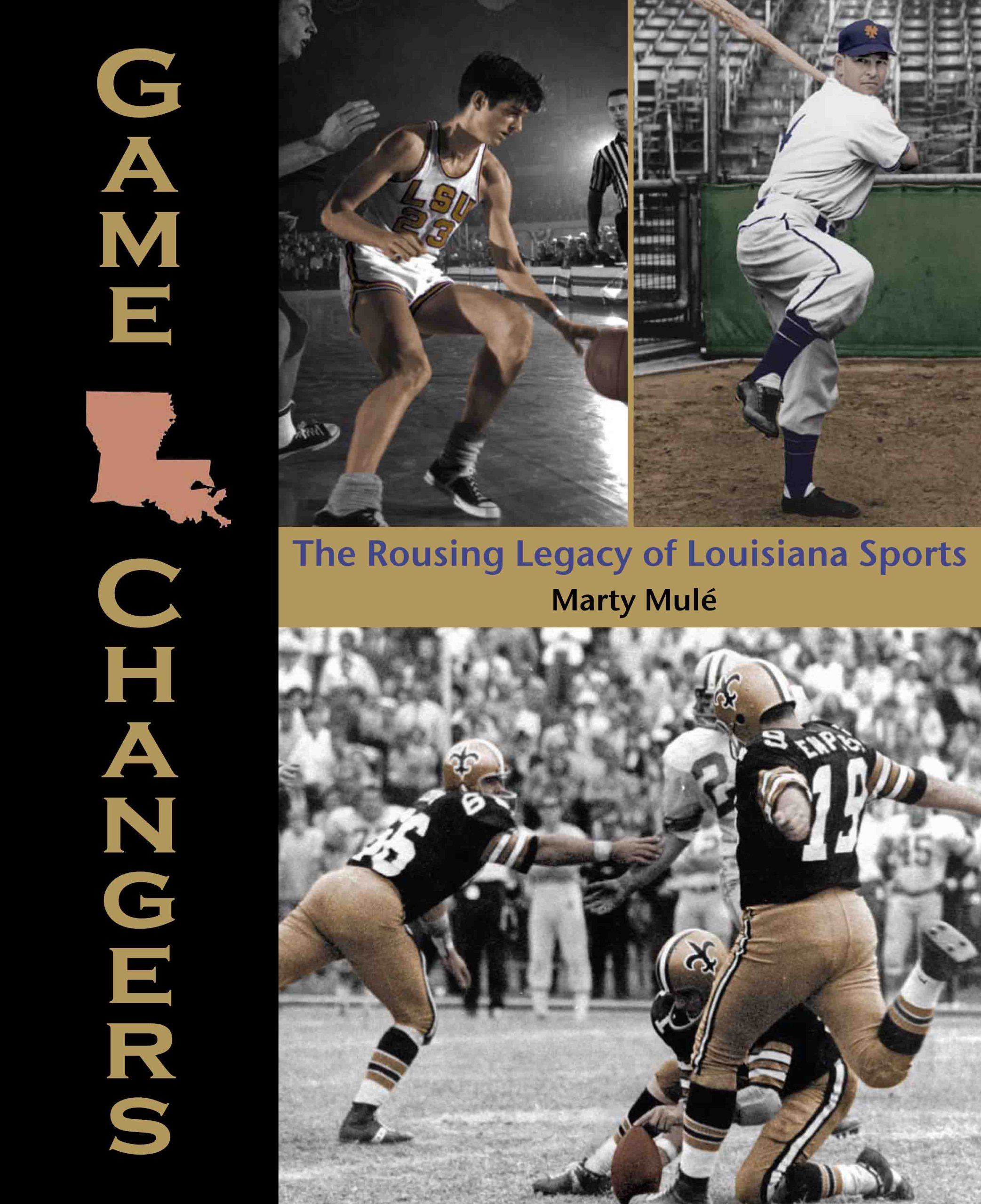 Game Changers: The Rousing Legacy of Louisiana Sports ebook