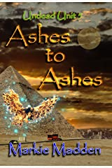 Ashes to Ashes (Undead Unit Book 5) Kindle Edition