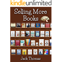 SELLING MORE BOOKS: Sell more books, Sell more ebooks. How to sell more books, All the tips, secrets, shortcuts, hacks, basics, essentials. Self Published Author and Writers Guide, Bible ideas source