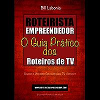 Roteirista Empreendedor: O Guia Prático dos Roteiros de TV