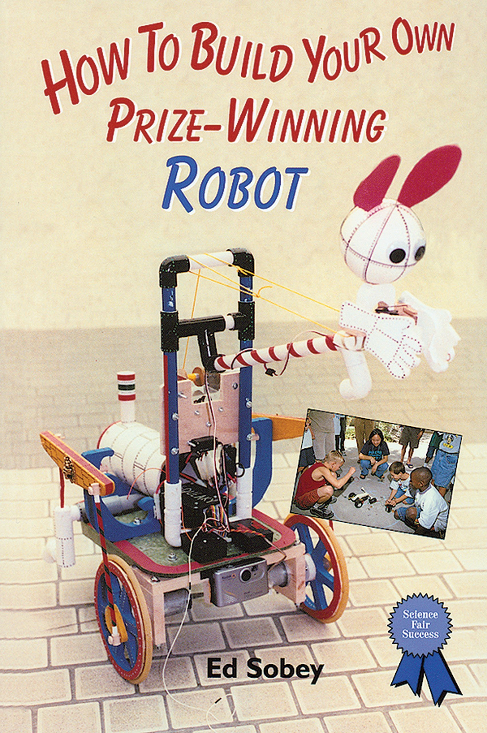 Read Online How to Build Your Own Prize-Winning Robot (Science Fair Success) pdf epub
