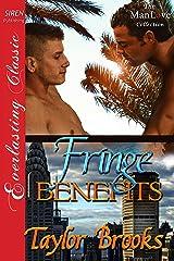 Fringe Benefits (Siren Publishing Everlasting Classic ManLove) Kindle Edition