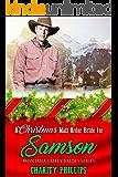 A Christmas Mail Order Bride For Samson (Montana Valley Brides Book 5)