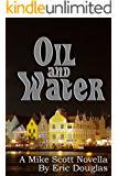 Oil and Water: A Mike Scott Novella (A Mike Scott Thriller Book 7)