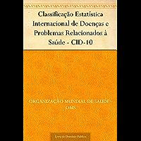Classificação Estatística Internacional de Doenças e Problemas Relacionados à Saúde - CID-10