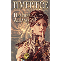 Timepiece: A Steampunk Time-travel Adventure (Keeping Time Book 1)