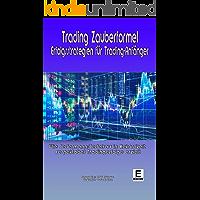 Trading Zauberformel: Erfolgsstrategien für Tradinganfänger