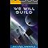 We Will Build (The Kurtherian Gambit Book 8)