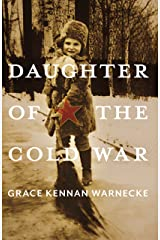 Daughter of the Cold War: A Memoir (Russian and East European Studies) Kindle Edition