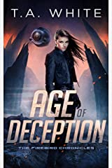 Age of Deception (The Firebird Chronicles Book 2) Kindle Edition