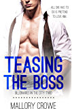 Teasing The Boss (Billionaires In The City Book 2)