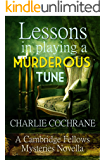 Lessons in Playing a Murderous Tune: A Cambridge Fellows Mystery novella (Cambridge Fellows Mysteries)