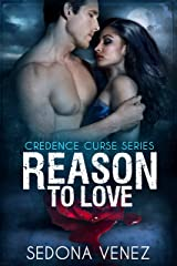 Reason to Love (Credence Curse Book 4) Kindle Edition