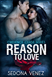 Reason to Love (Credence Curse Book 3)