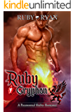 Ruby Gryphon: A Paranormal Shifter Romance (Gryphons vs Dragons Book 3)