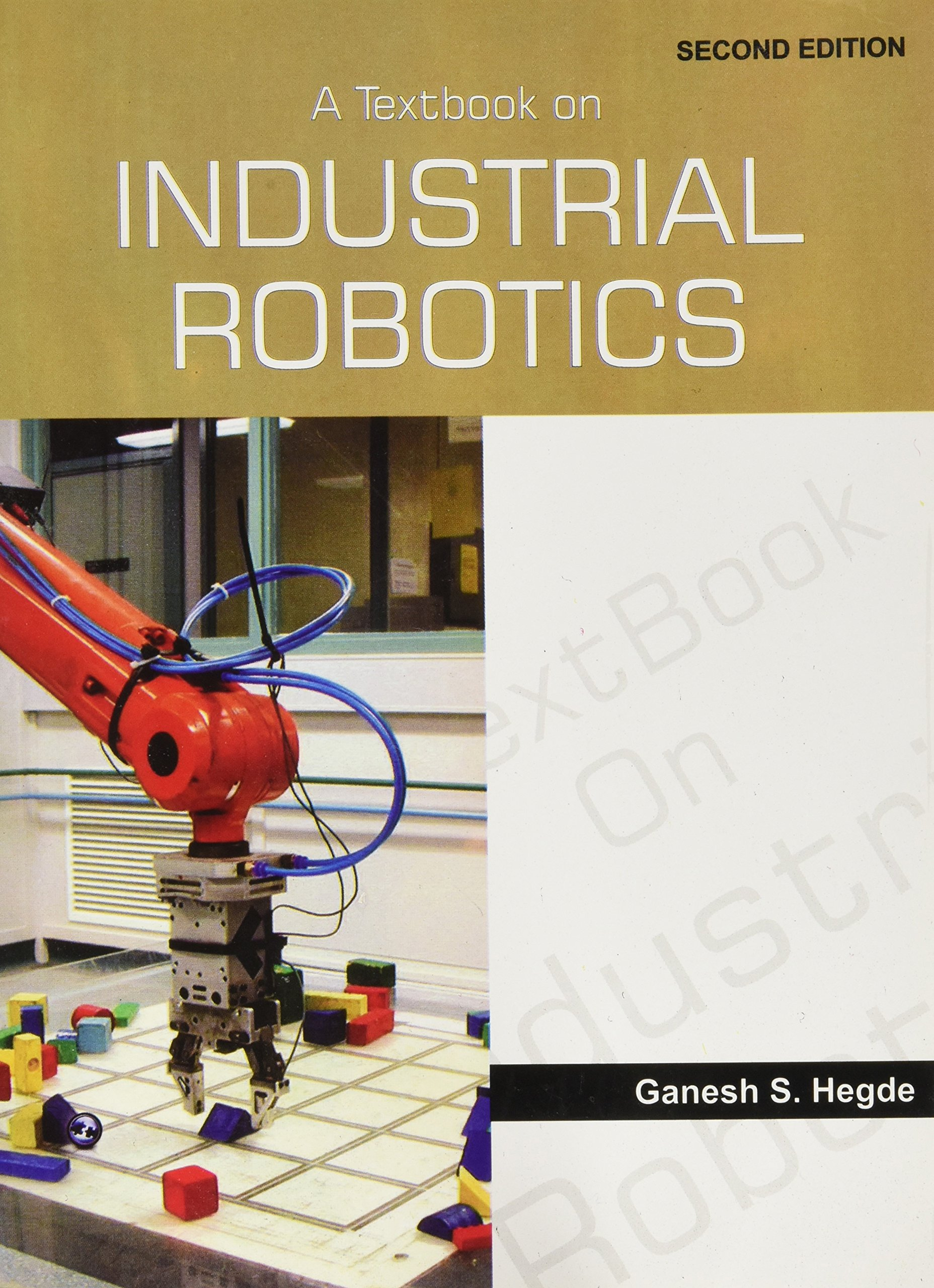 A Textbook On Industrial Robotics Ganesh S Hegde 9788131805183
