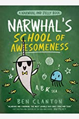 Narwhal's School of Awesomeness (A Narwhal and Jelly Book #6) Kindle Edition