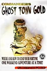 Commander's Ghost Town Gold Kindle Edition