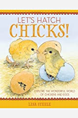Let's Hatch Chicks!: Explore the Wonderful World of Chickens and Eggs Hardcover