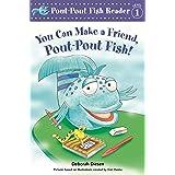 You Can Make a Friend, Pout-Pout Fish! (A Pout-Pout Fish Reader Book 2)