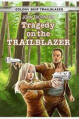 Tragedy on the Trailblazer (Colony Ship Trailblazer Book 2) Kindle Edition