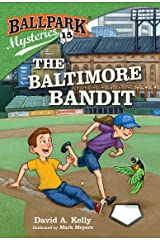 Ballpark Mysteries #15: The Baltimore Bandit Kindle Edition