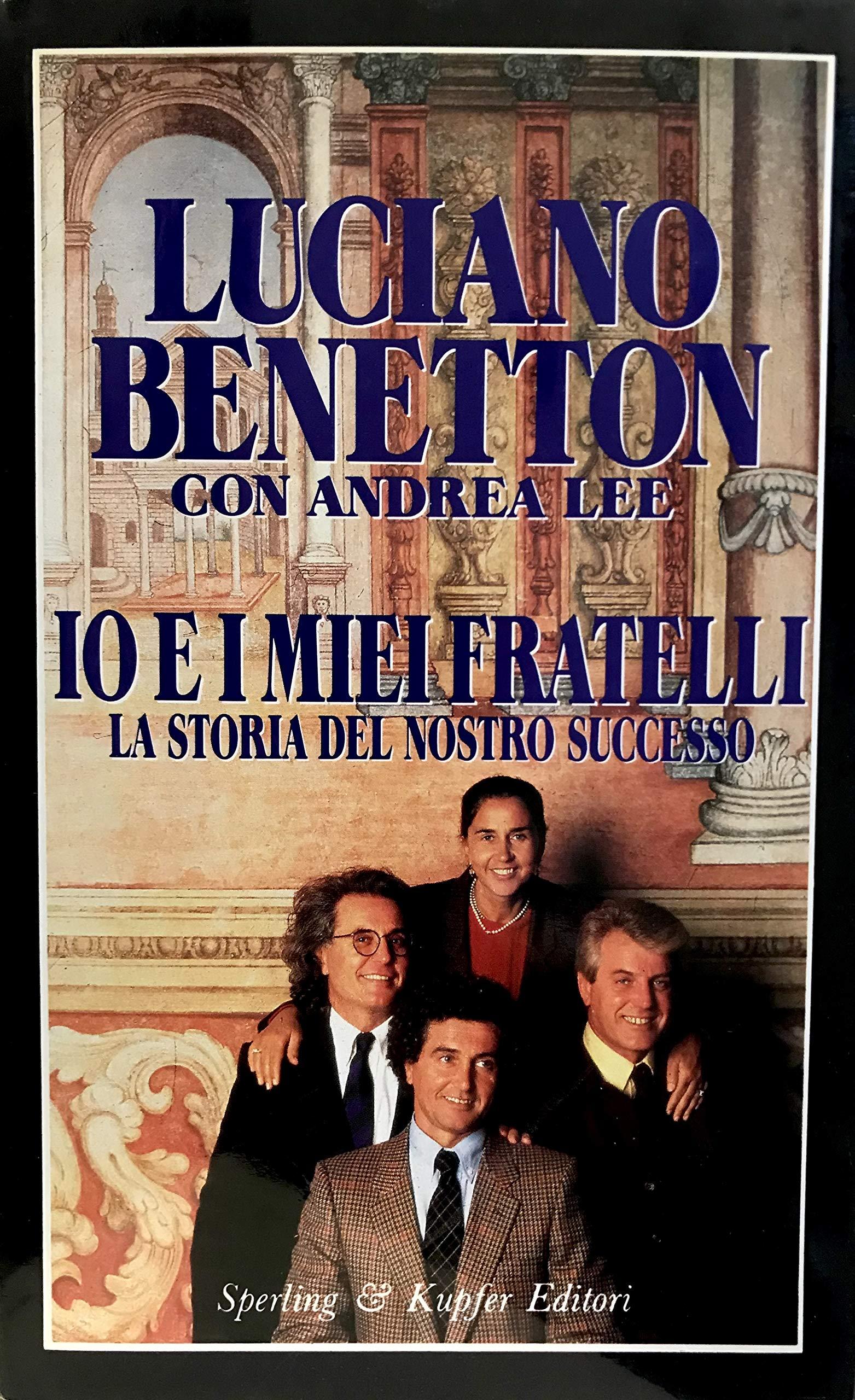 Decorar gobierno interno  Io e i miei fratelli - Benetton, Luciano, Lee, Andrea, Lauzi, S. - Libr -  Amazon.it