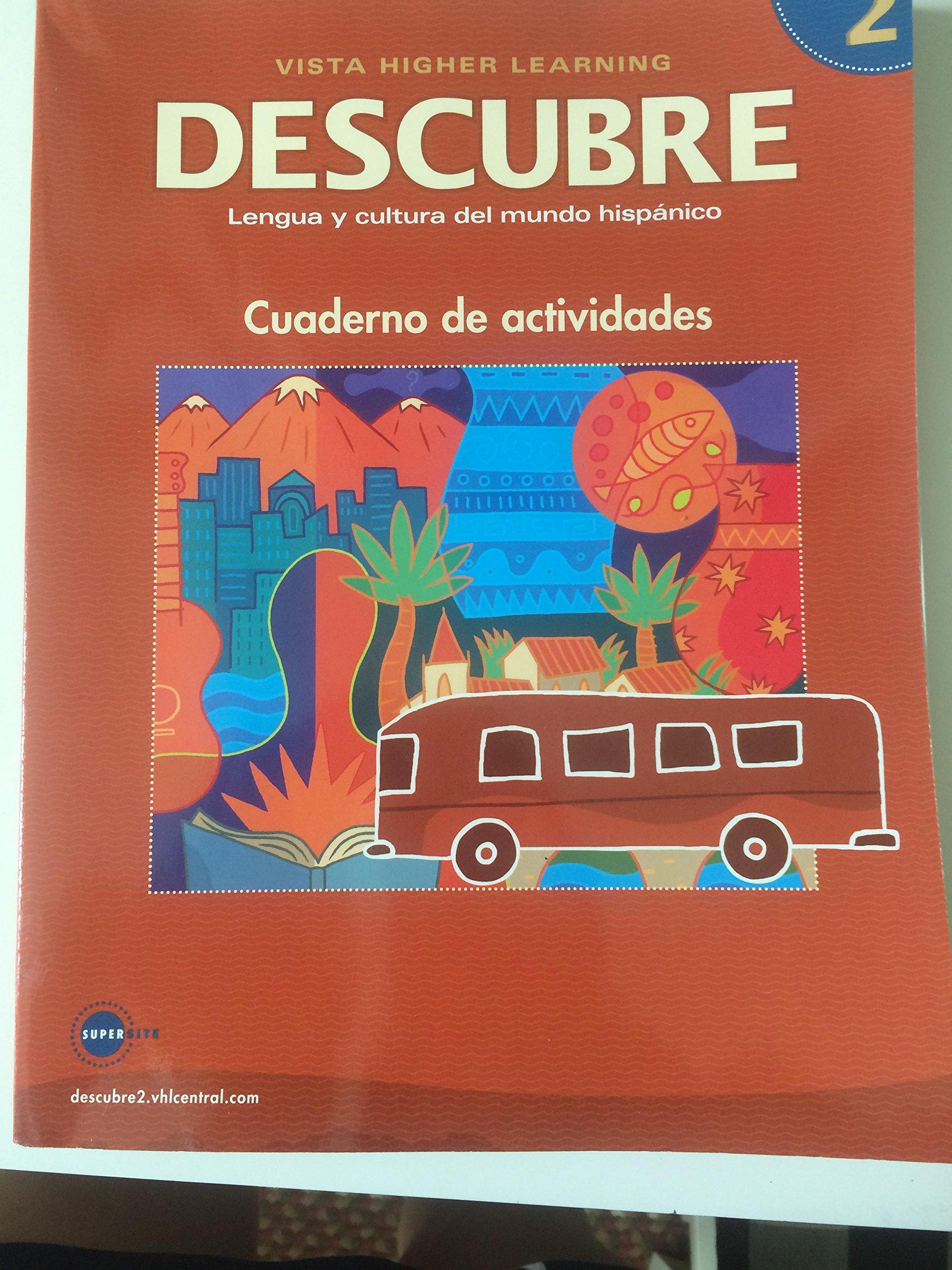 DESCUBRE, nivel 2 - Lengua y cultura del mundo hispánico - Student  Activities Book (Spanish and English Edition): Jose A. Blanco, Philip  Redwine Donley: ...