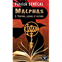 Malphas 2. Torture, luxure et lecture (French Edition)
