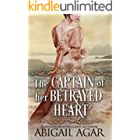 The Captain of Her Betrayed Heart: A Historical Regency Romance Book