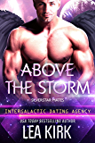 Above the Storm: Silverstar Mates (Intergalactic Dating Agency) (SILVERSTAR MATES SERIES Book 1)
