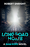 Long Road Home (Sam Pope Series Book 3)