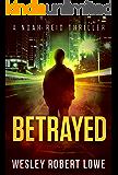 BETRAYED: An Action Thriller Novel (Noah Reid Series, Action, Mystery  & Suspense Book 1)
