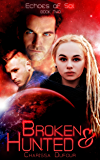 Broken & Hunted (Echoes of Sol Book 2)