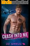 Crash Into Me (The Wicked Wingmen Series Book 1)