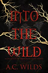 Into the Wild: A Collection of Paranormal Short Stories Kindle Edition