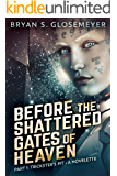 Before the Shattered Gates of Heaven Part 1: Trickster's Pit (Shattered Gates Volume 1 Part 1)