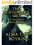 The Scavenger's Gift (Merchant and Empire Book 2)