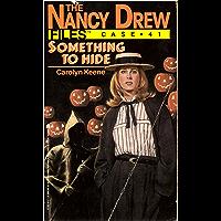 Something to Hide (Nancy Drew Files Book 41)