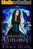Vaudeville Runaway: A Standalone Reverse Harem Circus Shifter Romance