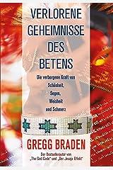 Verlorene Geheimnisse des Betens: Die verborgene Kraft von Schönheit, Segen, Weisheit und Schmerz (German Edition) eBook Kindle