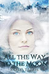 All the Way to the Moon (The Vampire Next Door Book 3) Kindle Edition