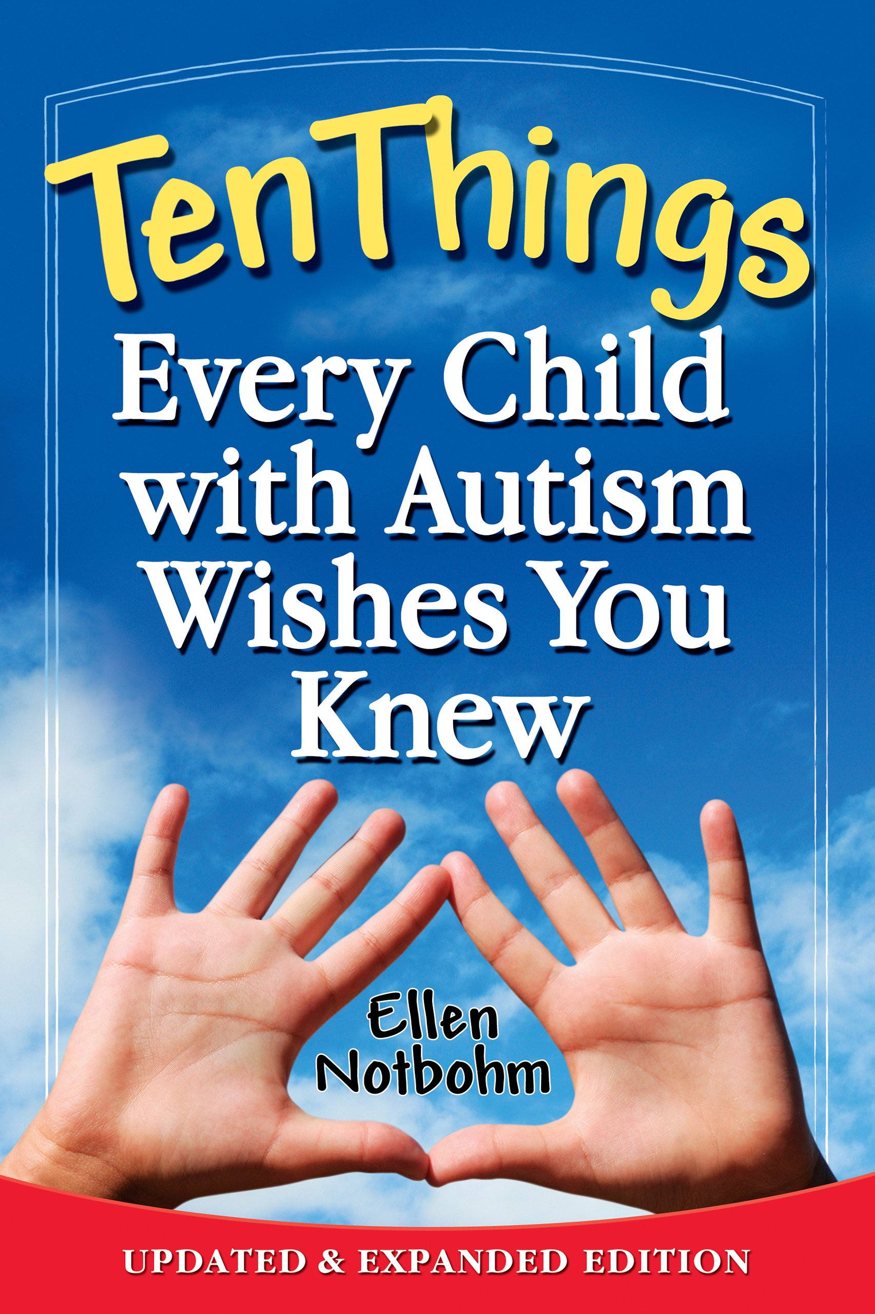Ten Things Every Child with Autism Wishes You Knew Updated and