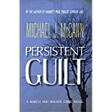 Persistent Guilt: A March and Walker Crime Novel (The March and Walker Crime Novel Series Book 3)