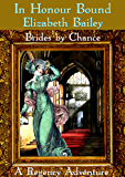 In Honour Bound: Brides by Chance Book One: A Regency Adventure