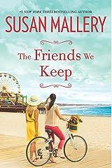 The Friends We Keep: A Novel (Mischief Bay Book 2)