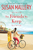 The Friends We Keep: A Novel (Mischief Bay Book 2)